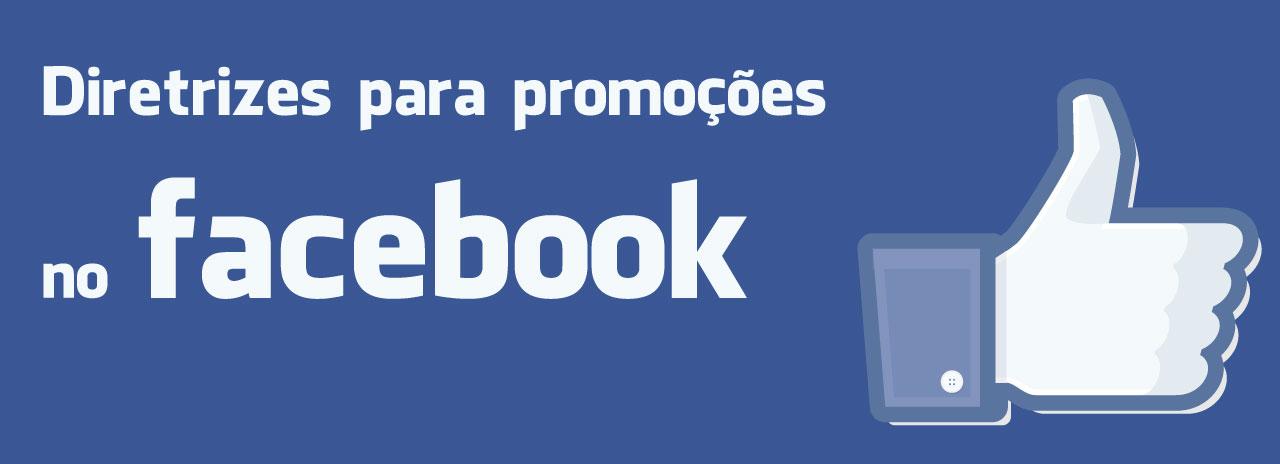 O que você precisa saber para fazer promoções, sorteios e concursos no Facebook