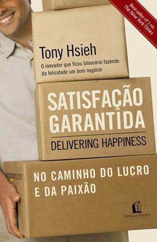 Satisfação Garantida, livro escrito pelo próprio Tony Hsieh